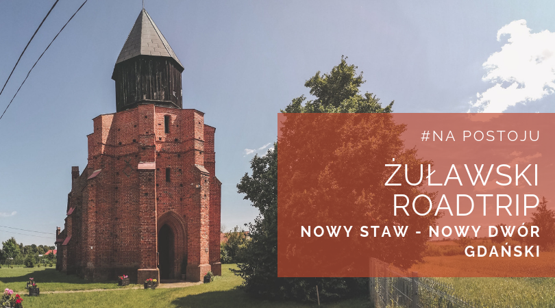 #Na postoju – Żuławski Roadtrip (Nowy Staw – Nowy Dwór Gdański)
